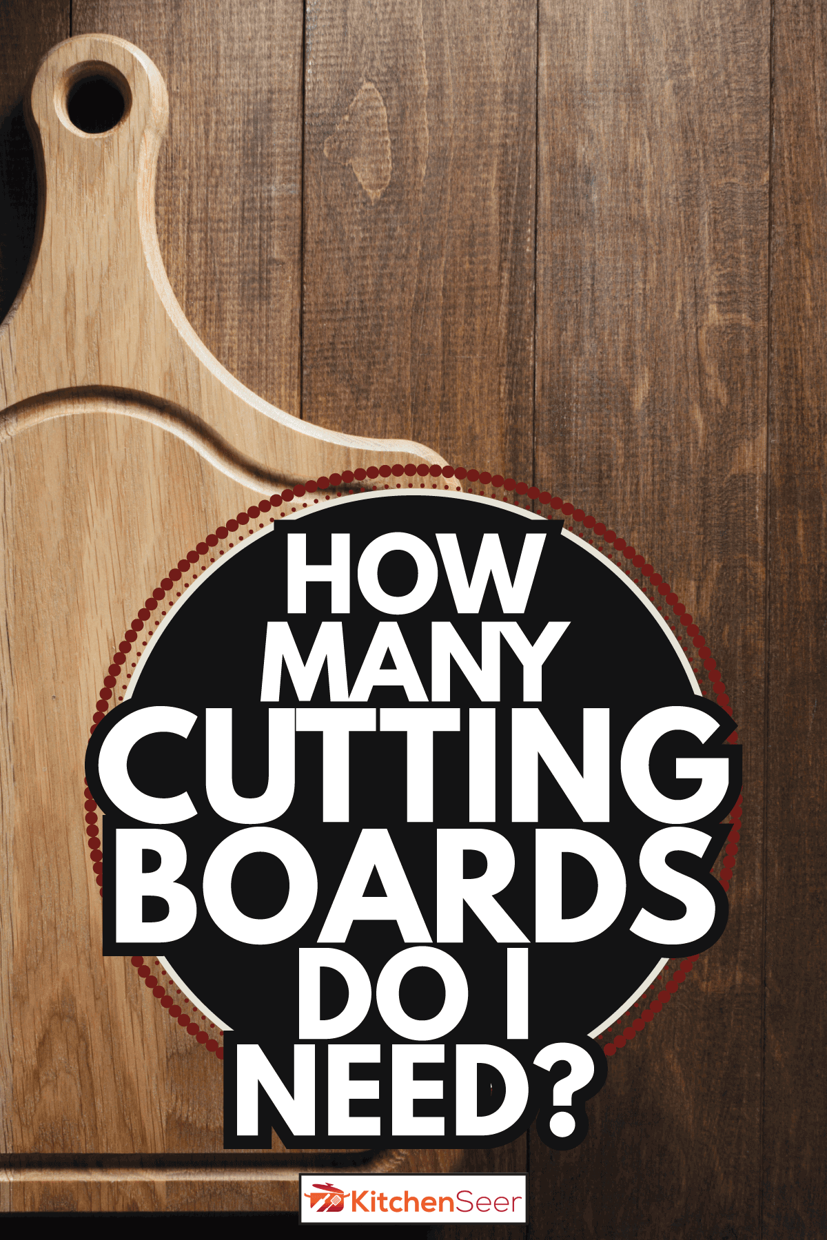 Cutting board on wooden background texture. How Many Cutting Boards Do I Need