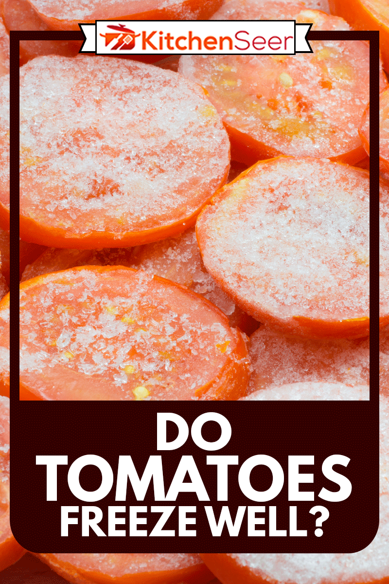 heat-and-eat red frozen tomatoes, Do Tomatoes Freeze Well?