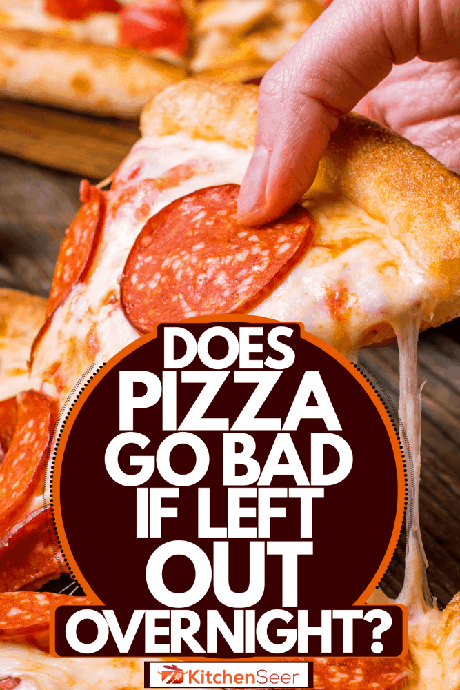 A woman taking a big slice of pepperoni, Does Pizza Go Bad If Left Out Overnight?