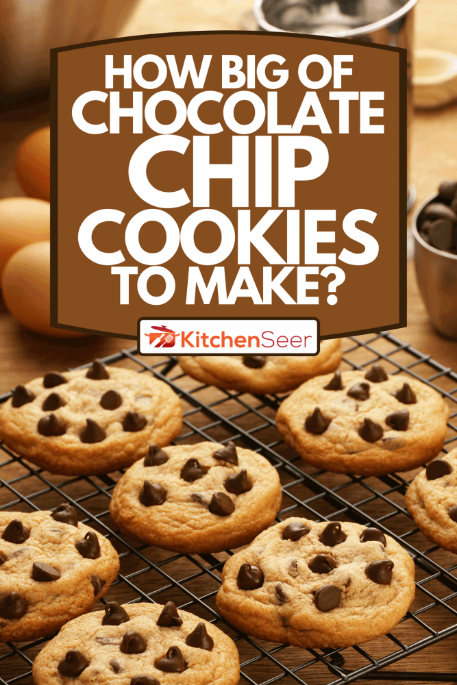 A freshly baked chocolate chip cookies cooling on a cooling rack, How Big Of Chocolate Chip Cookies To Make?
