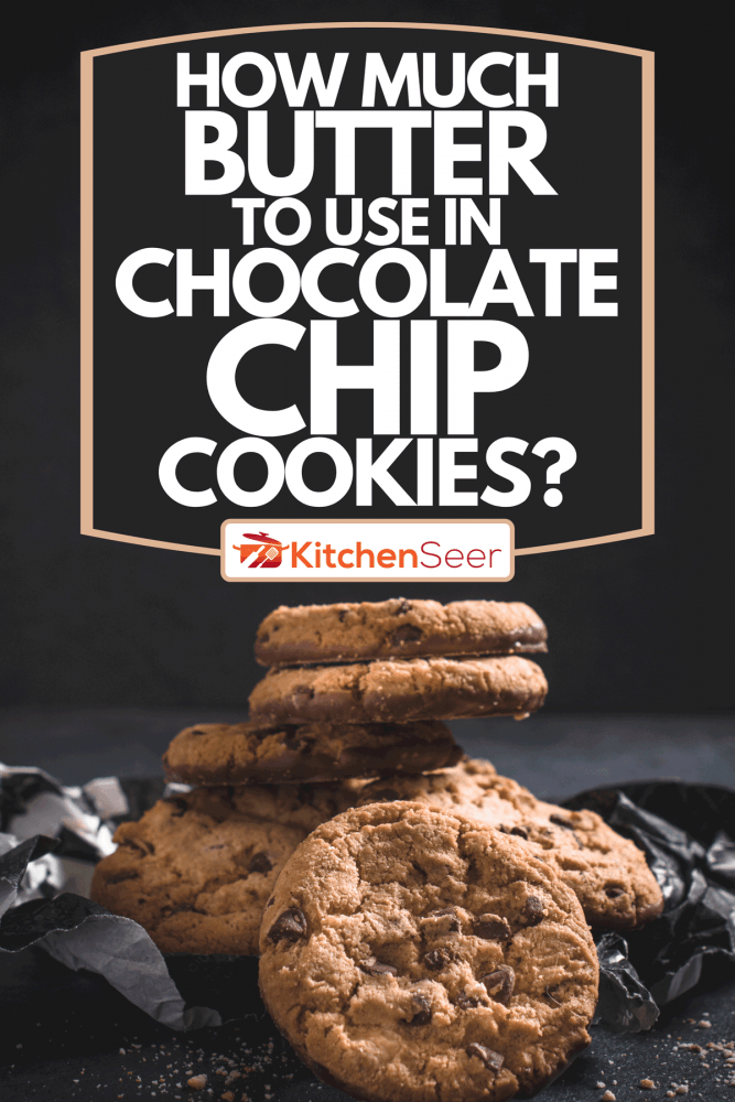 A chocolate chip cookies on black background, How Much Butter To Use In Chocolate Chip Cookies?
