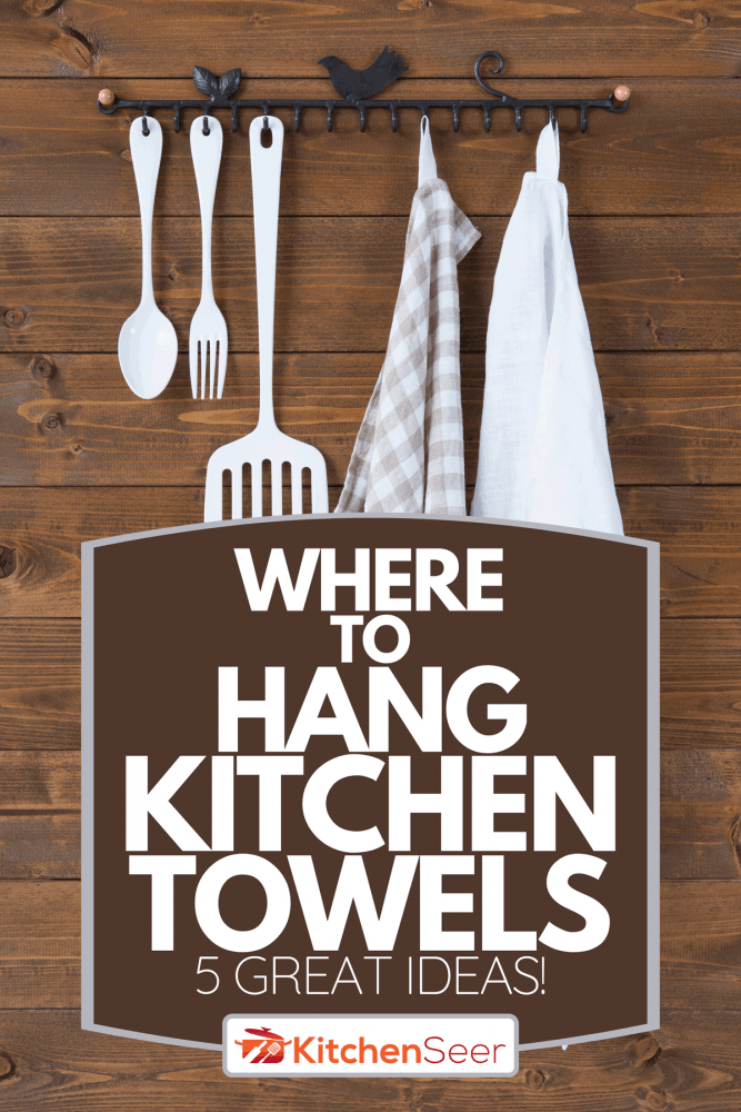 Hanging kitchen towels and kitchen utensils, Where To Hang Kitchen Towels - 5 Great Ideas!