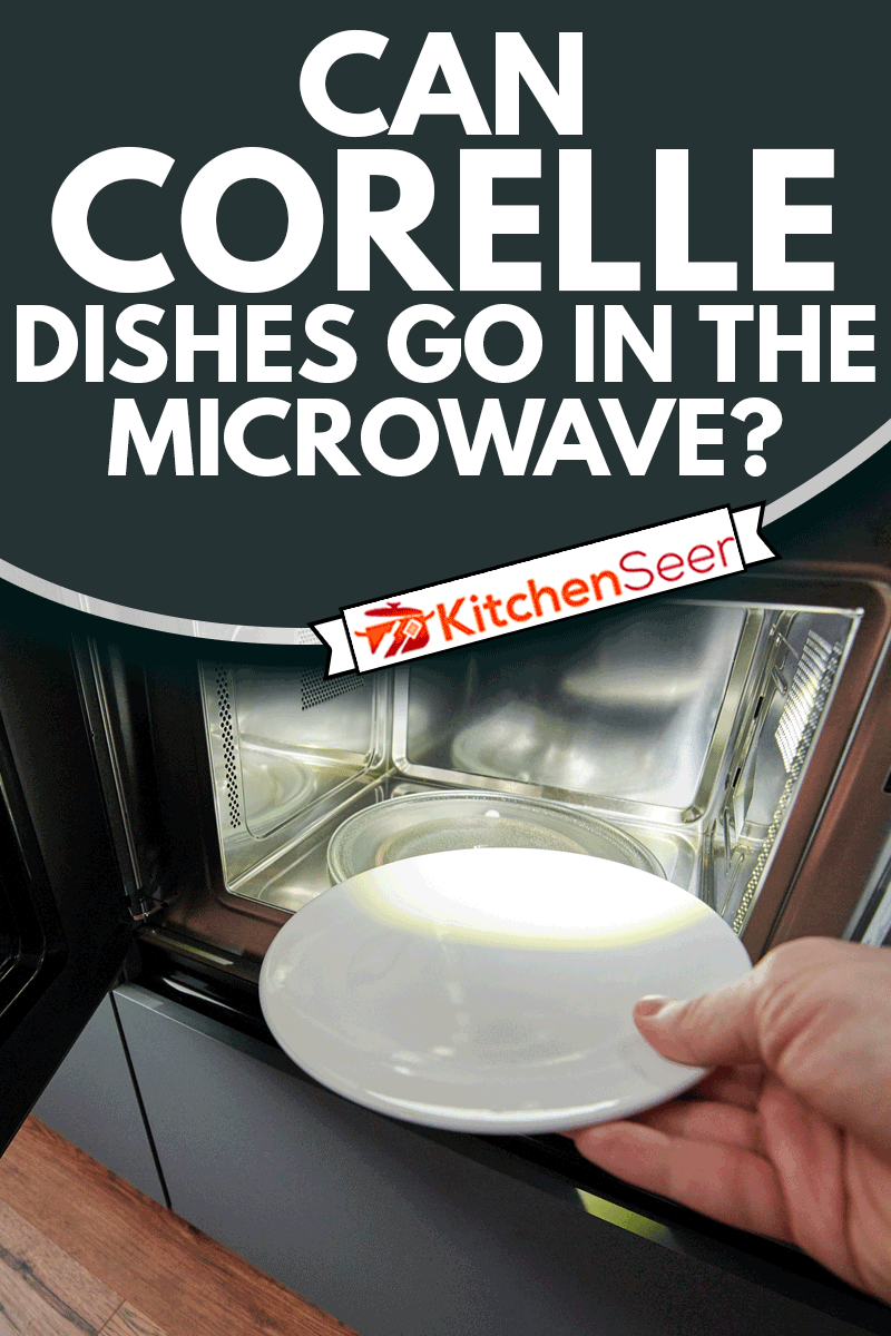 Hand putting empty corelle plate in microwave close up view, Can Corelle Dishes Go In The Microwave?