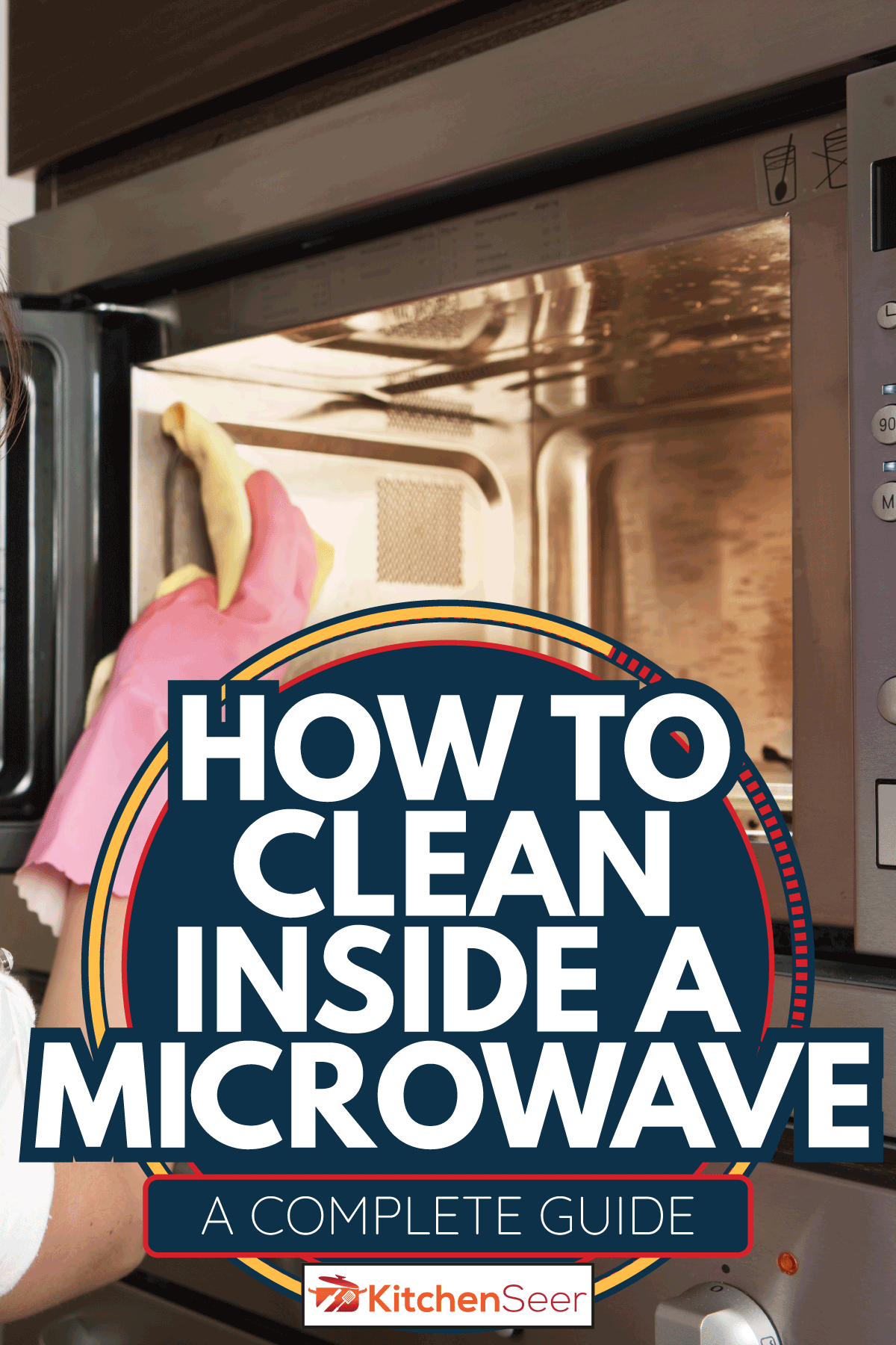 Girl cleaning oven in the kitchen. How To Clean Inside A Microwave [A Complete Guide]