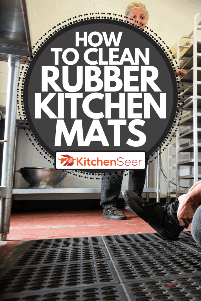 A close up of a commercial kitchen rubber mat, How to clean rubber kitchen floor mats