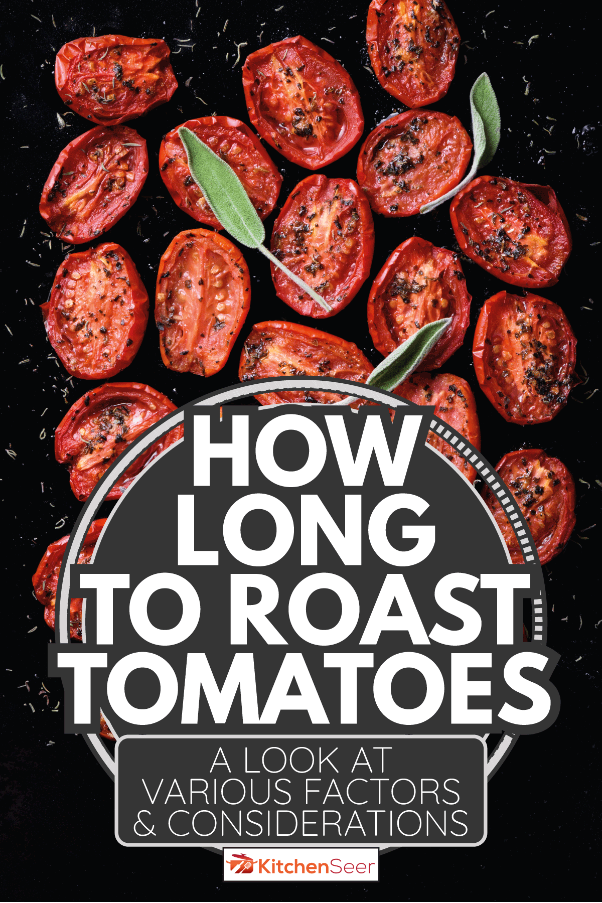 Oven roasted cherry tomatoes with garlic and herbs on a baking tray. How Long To Roast Tomatoes [A Look At Various Factors & Considerations]