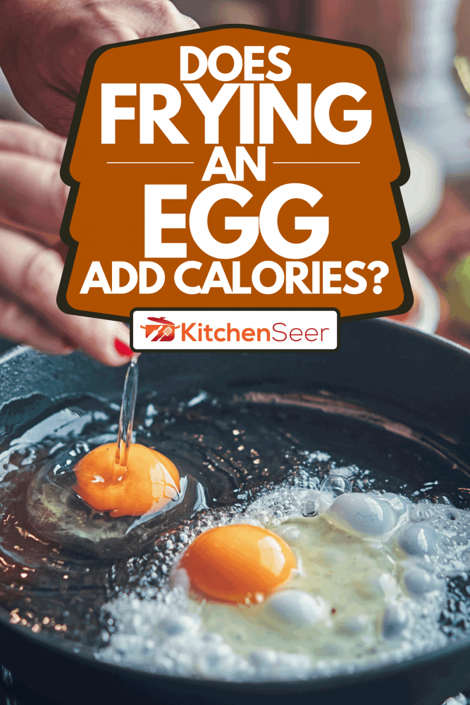 A frying egg in a cooking pan, Does Frying An Egg Add Calories?