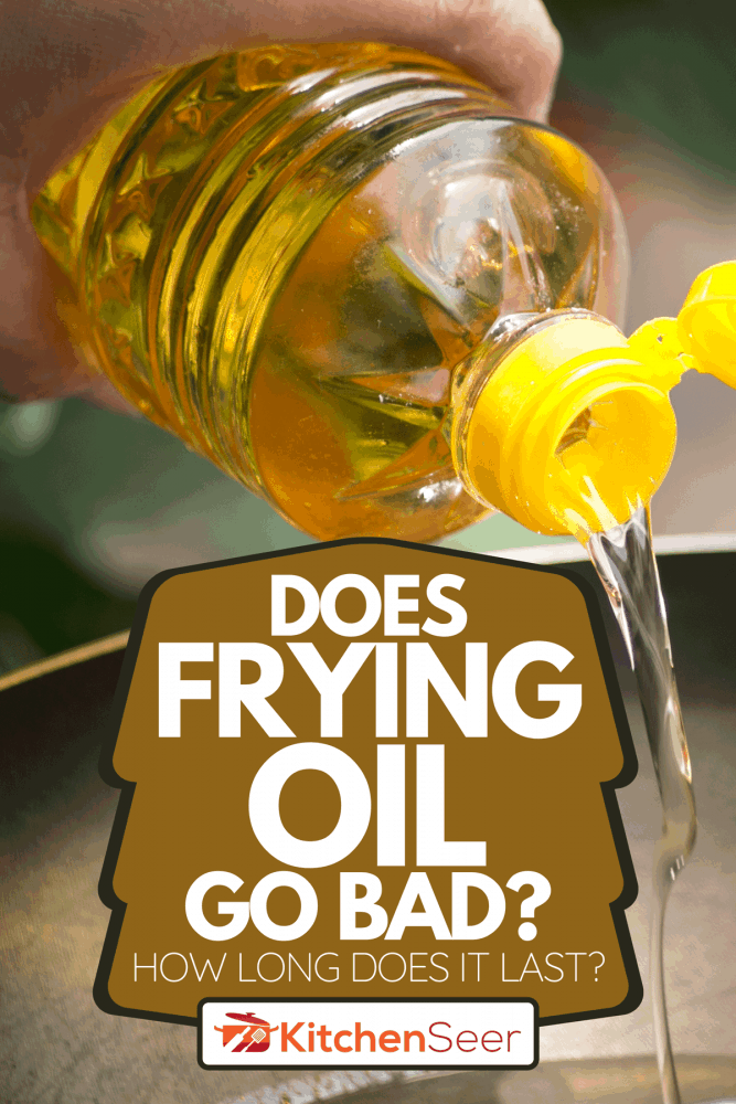 Pouring a food oil in hot pan for deep frying, Does Frying Oil Go Bad? How Long Does It Last?