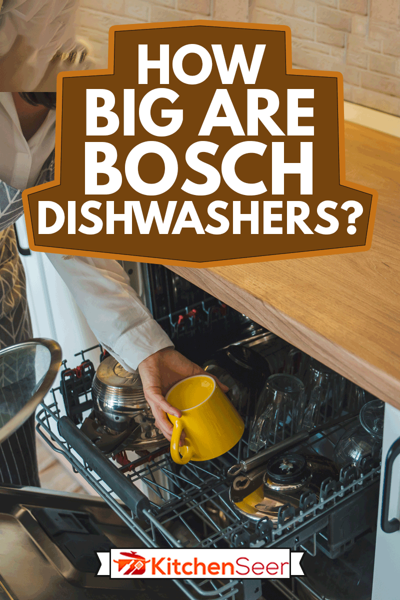 young pretty woman putting dishes in dishwasher, How Big Are Bosch Dishwashers?