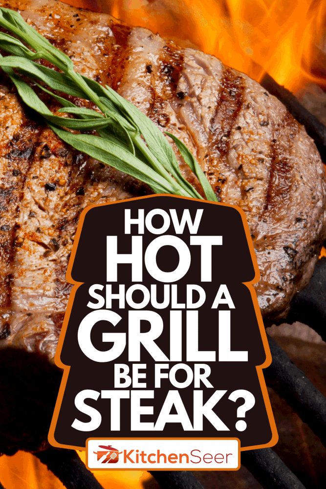 A ribeye steak on grill with fire, How Hot Should A Grill Be For Steak?