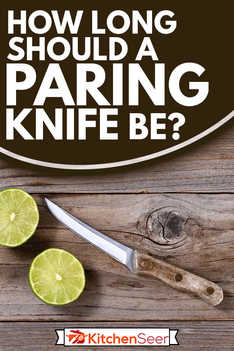 Sliced lime and paring knife on rustic wood in flat lay format, How Long Should A Paring Knife Be?