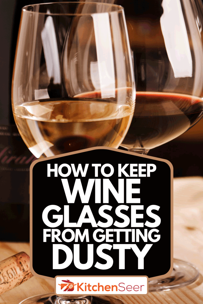 Winetasting in a cellar with wine glasses, How To Keep Wine Glasses From Getting Dusty