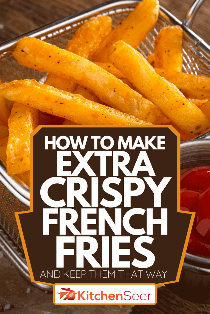 A spicy seasoned crispy french fries, How To Make Extra Crispy French Fries [And Keep Them That Way]