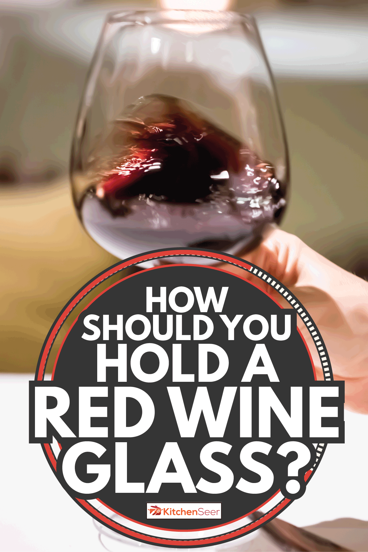 wine glass on hand for wine tasting. How Should You Hold A Red Wine Glass