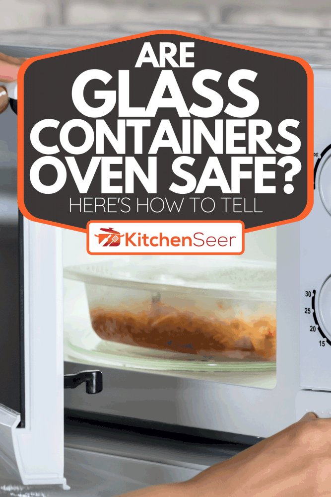 A woman closing microwave door, Are Glass Containers Oven Safe? [Here's How To Tell]
