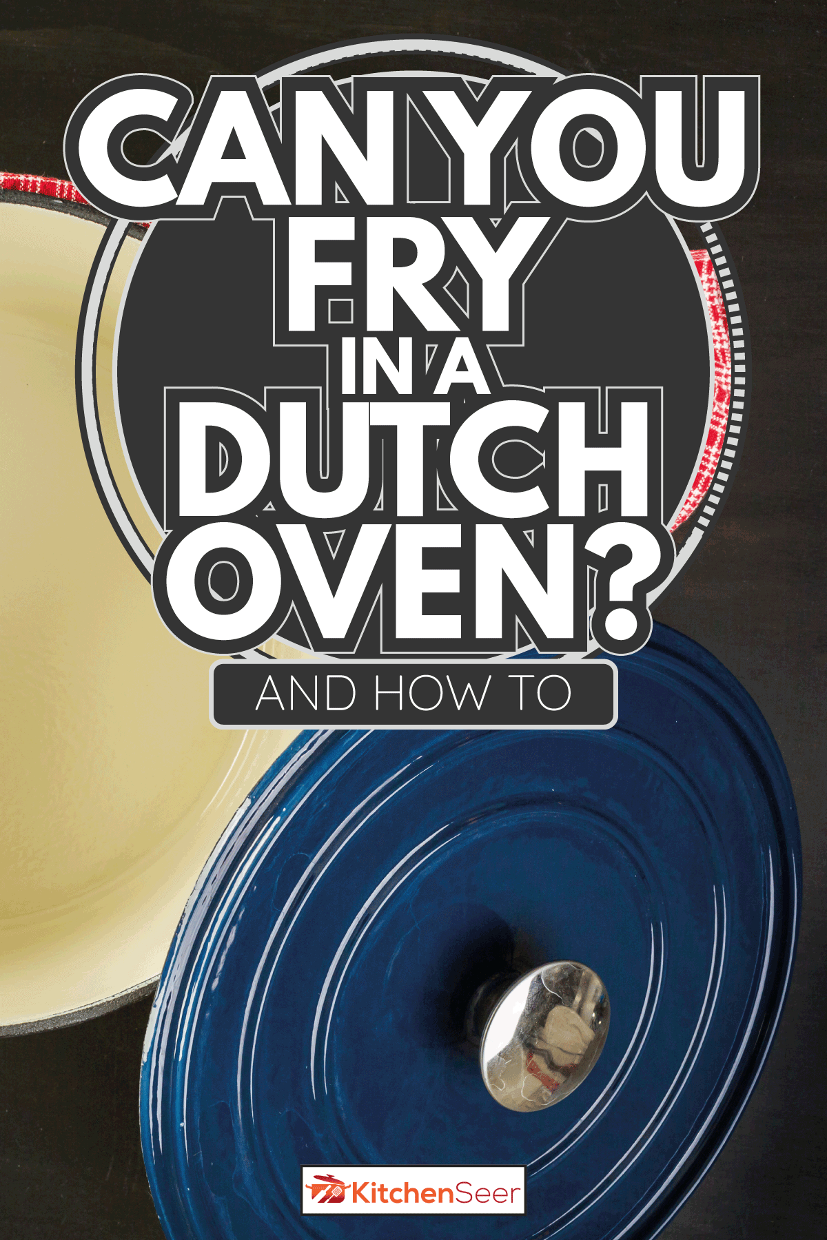 Dutch oven blue cast iron. Can You Fry In A Dutch Oven [And How To]