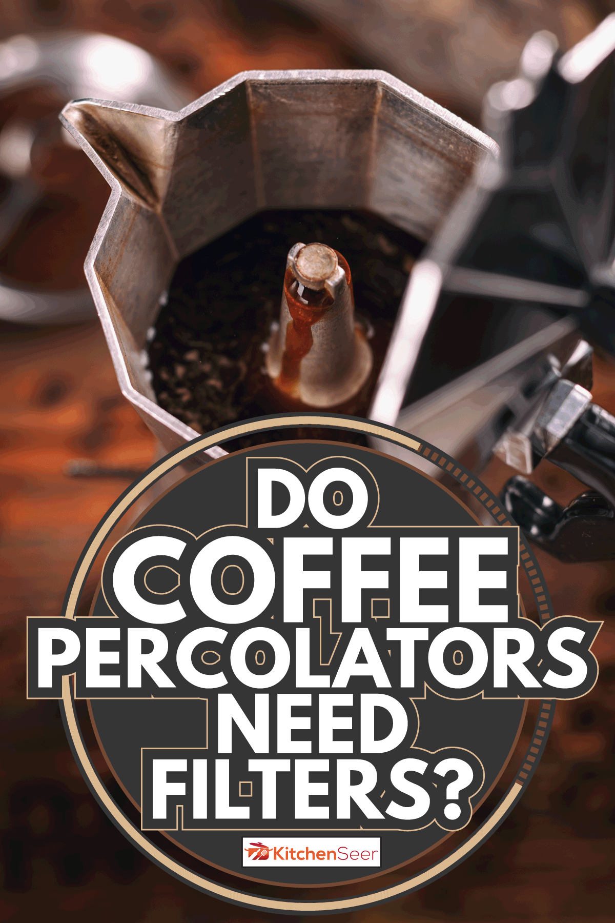 Percolated espresso coffee, dark roast coffee. Do Coffee Percolators Need Filters