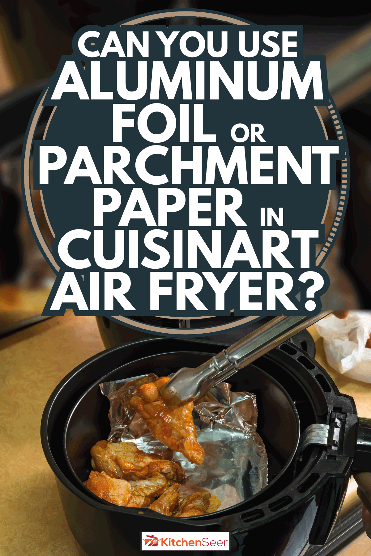 chicken legs being arranged inside an air fryer with aluminum foil. Can You Use Aluminum Foil Or Parchment Paper In Cuisinart Air Fryer