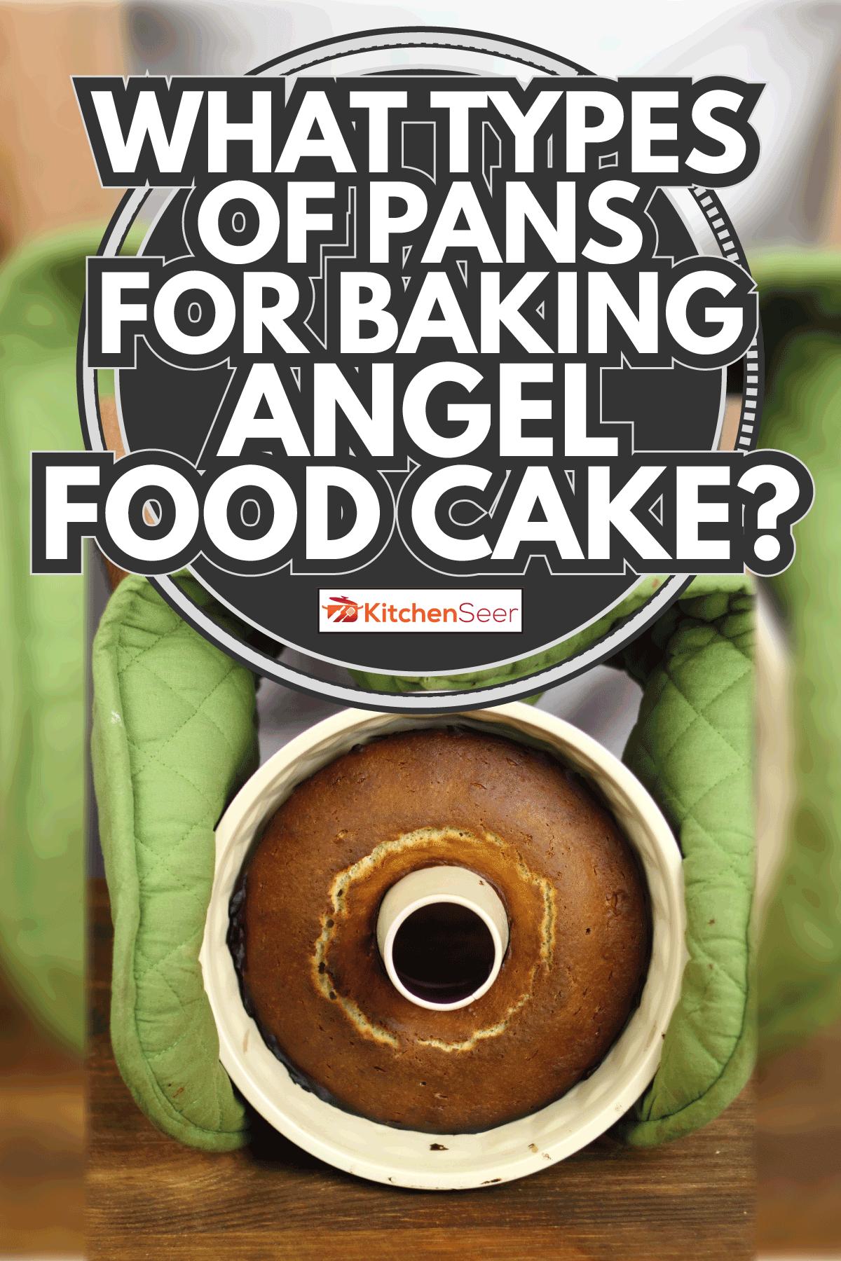 freshly baked Bundt Cake held using pot holder. What Types Of Pans For Baking Angel Food Cake