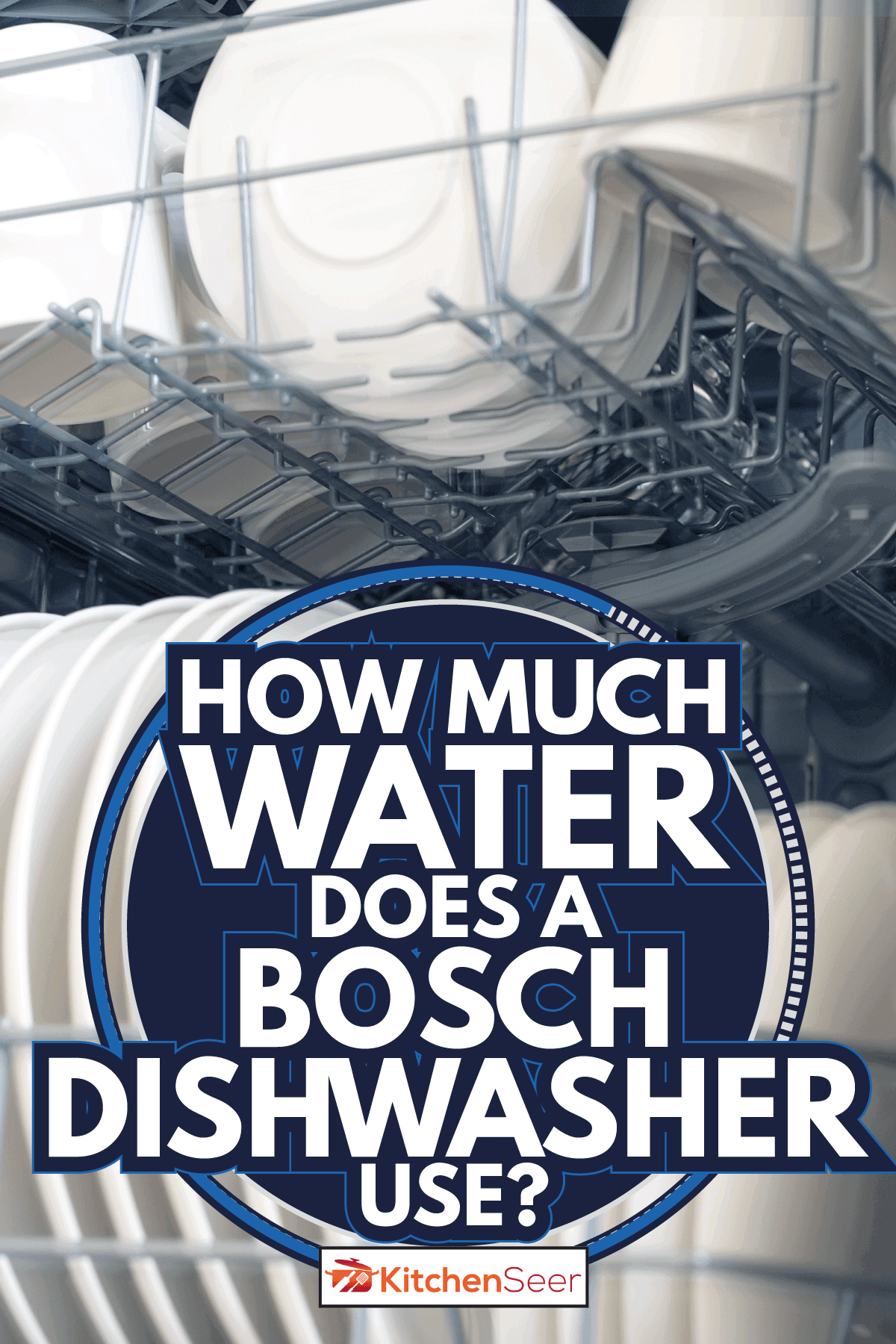 pearl white plates inside the racks of a dishwasher. How Much Water Does A Bosch Dishwasher Use